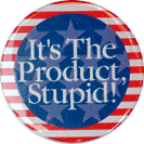Its_The_Product_Stupid